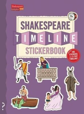 The Shakespeare Timeline Stickerbook: See All the Plays of Shakespeare Being Performed at Once in the Globe Theatre! Cover Image