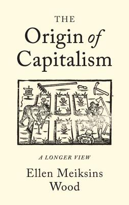 The Origin of Capitalism: A Longer View Cover Image