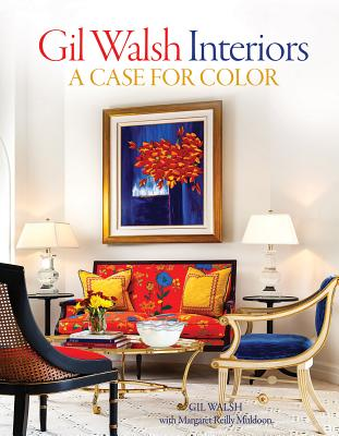 Gil Walsh Interiors: A Case for Color Cover Image