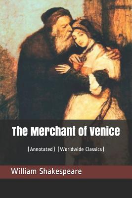 The Merchant of Venice: (annotated) (Worldwide Classics) Cover Image