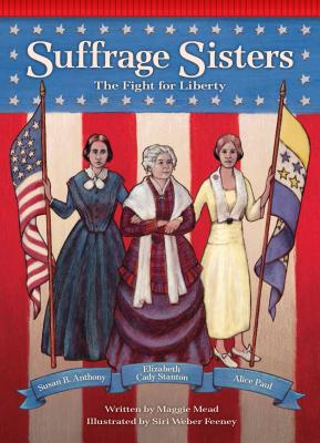 Suffrage Sisters: The Fight for Liberty (Setting the Stage for Fluency) Cover Image