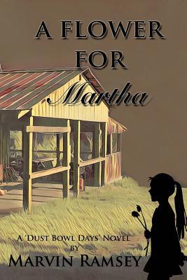 A Flower for Martha: A Dust-Bowl-Days Novel Cover Image