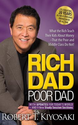 Rich Dad Poor Dad: 20th Anniversary Edition: What the Rich Teach Their Kids about Money That the Poor and Middle Class Do Not! Cover Image