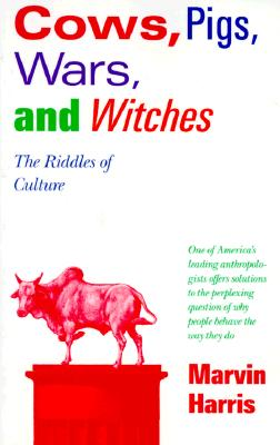 Cows, Pigs, Wars, and Witches: The Riddles of Culture Cover Image