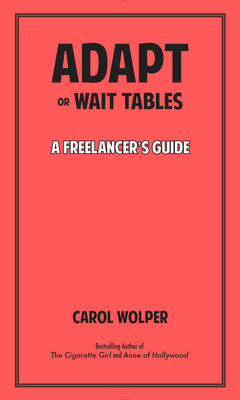 Adapt or Wait Tables: A Freelancer's Guide Cover Image