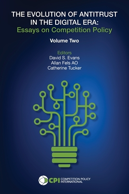 The Evolution of Antitrust in the Digital Era: Essays on Competition Policy Volume II Cover Image