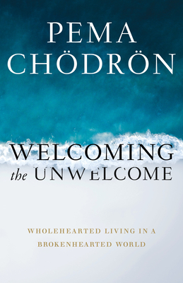 Welcoming the Unwelcome: Wholehearted Living in a Brokenhearted World cover