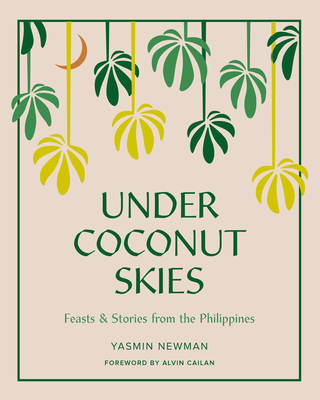 Under Coconut Skies: Feasts & Stories from the Philippines Cover Image