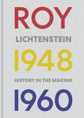 Roy Lichtenstein: History in the Making, 1948-1960 Cover Image