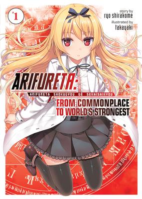 Arifureta: From Commonplace to World's Strongest (Light Novel) Vol. 1 Cover Image