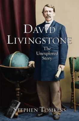 David Livingstone: The Unexplored Story Cover Image