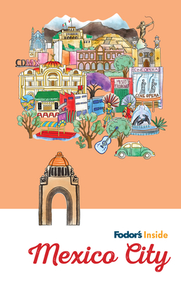 Fodor's Inside Mexico City (Full-Color Travel Guide) Cover Image