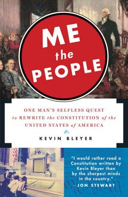 Me the People: One Man's Selfless Quest to Rewrite the Constitution of the United States of America Cover Image