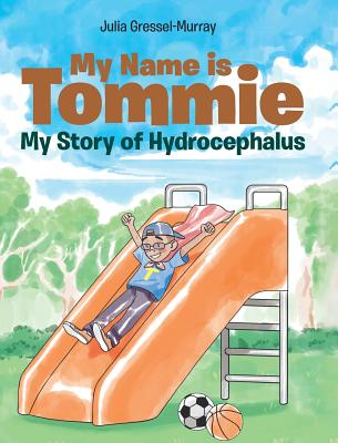 My Name is Tommie: My Story of Hydrocephalus Cover Image