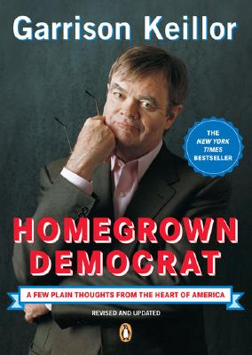 Homegrown Democrat: A Few Plain Thoughts from the Heart of America Cover Image