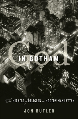 God in Gotham: The Miracle of Religion in Modern Manhattan Cover Image