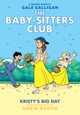 Kristy's Big Day (The Baby-Sitters Club Graphic Novel #6): A Graphix Book: Full-Color Edition Cover Image