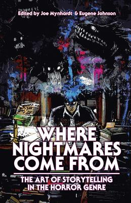 Where Nightmares Come From: The Art of Storytelling in the Horror Genre (Dream Weaver #1) Cover Image