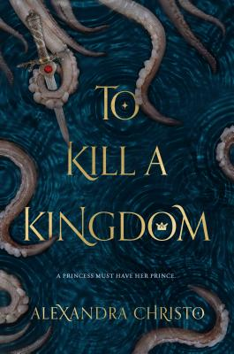 To a Kill a Kingdom by Alexandra Christo