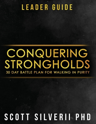 Conquering Strongholds Leader Guide: 30-Day Battle Plan For Walking in Purity Cover Image