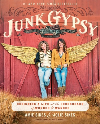 Junk Gypsy: Designing a Life at the Crossroads of Wonder & Wander Cover Image
