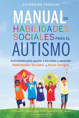 Manual de Habilidades Sociales para el Autismo: Actividades para ayudar a los niños a aprender habilidades sociales y hacer amigos Cover Image