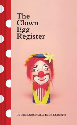 The Clown Egg Register: (Funny Book, Book About Clowns, Quirky Books) Cover Image