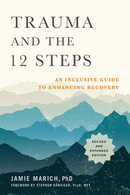 Trauma and the 12 Steps, Revised and Expanded: An Inclusive Guide to Enhancing Recovery Cover Image