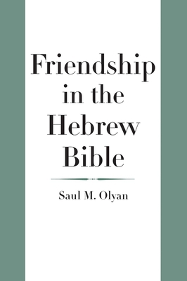 Cover for Friendship in the Hebrew Bible (The Anchor Yale Bible Reference Library)