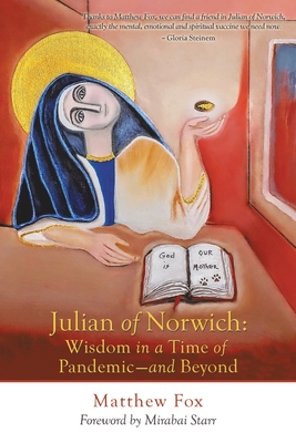 Julian of Norwich: Wisdom in a Time of Pandemic-And Beyond Cover Image