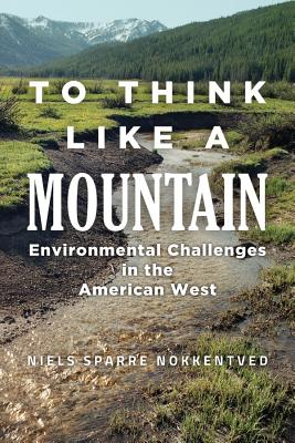 To Think Like a Mountain: Environmental Challenges in the American West Cover Image