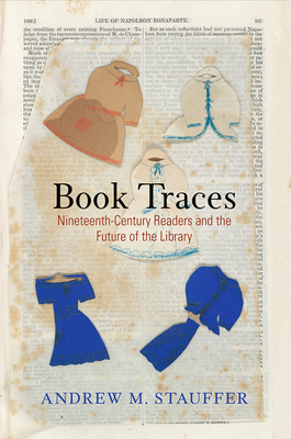 Book Traces: Nineteenth-Century Readers and the Future of the Library (Material Texts) cover