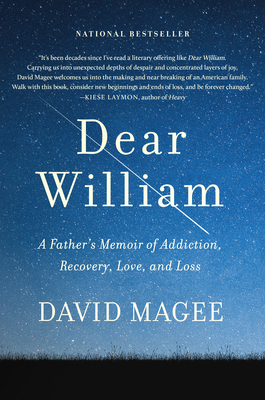 Dear William: A Father's Memoir of Addiction, Recovery, Love, and Loss Cover Image