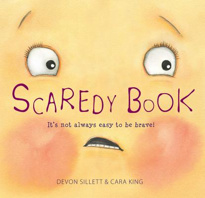 Scaredy Book: It's not always easy to be brave! Cover Image