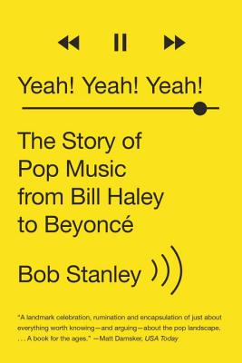 Yeah! Yeah! Yeah!: The Story of Pop Music from Bill Haley to Beyoncé Cover Image
