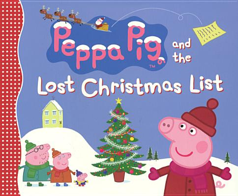 Peppa Pig and the Lost Christmas List Cover Image