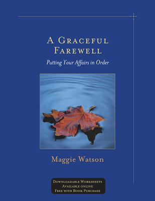 A Graceful Farewell: Putting Your Affairs in Order Cover Image