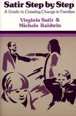 Satir Step by Step: A Guide to Creating Change in Families cover