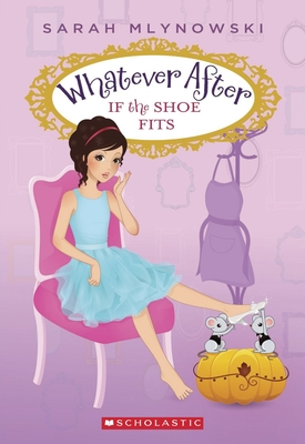 If the Shoe Fits (Whatever After #2) Cover Image
