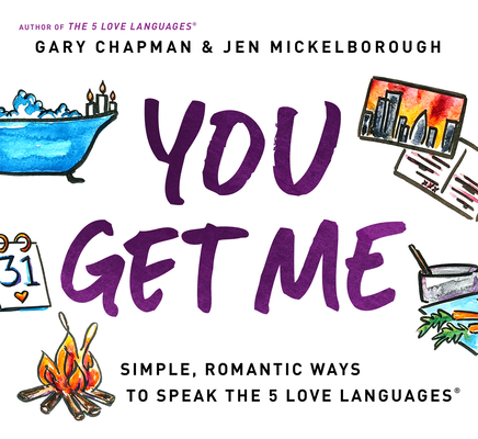 You Get Me: Simple, Romantic Ways to Speak the 5 Love Languages Cover Image
