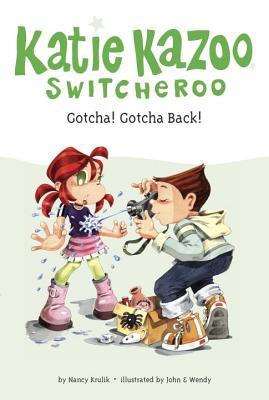 Gotcha! Gotcha Back! #19 (Katie Kazoo, Switcheroo #19) Cover Image