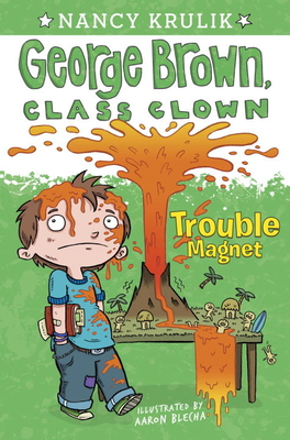 Trouble Magnet #2 (George Brown, Class Clown #2) Cover Image