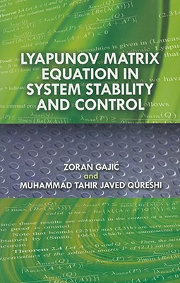Lyapunov Matrix Equation in System Stability and Control (Dover Books on Engineering) Cover Image
