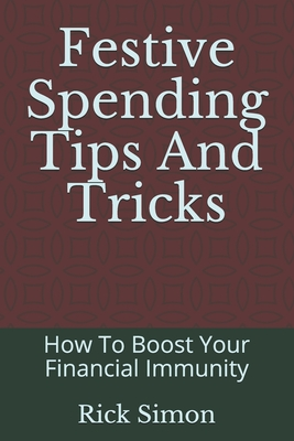 Festive Spending Tips And Tricks: How To Boost Your Financial Immunity cover