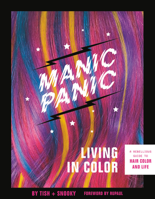 Manic Panic Living in Color: A Rebellious Guide to Hair Color and Life Cover Image