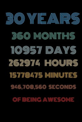 30 years of being awesome: Vintage Birthday gift for 30 years old / 30th birthday gifts for kids, men and women Cover Image