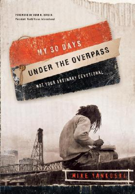My 30 Days Under the Overpass: Not Your Ordinary Devotional Cover Image