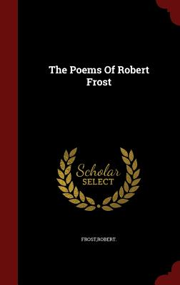 The Poems of Robert Frost Cover Image