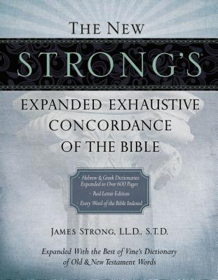 The New Strong's Expanded Exhaustive Concordance of the Bible Cover Image