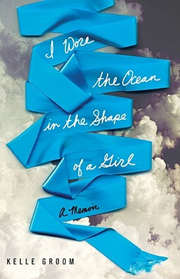 I Wore the Ocean in the Shape of a Girl Cover
